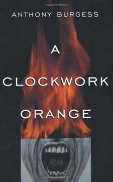 Clockwork Orange by Anthony Burgess