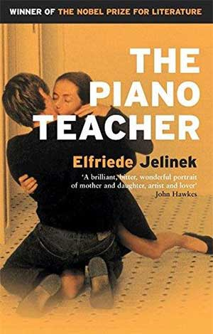 30 Essential Books About Love: The Piano Teacher by Elfriede Jelinek