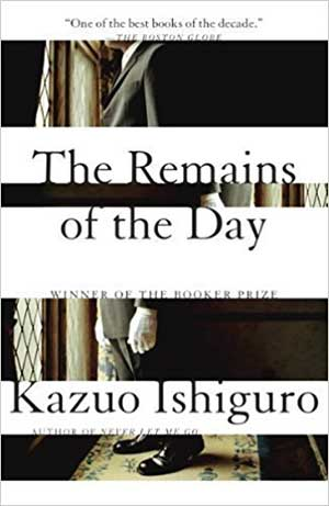 30 Essential Books About Love: The Remains of the Day by Kazuo Ishiguro