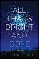 Discounted copies of All That's Bright and Gone by Eliza Nellums