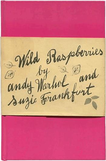 Wild Raspberries by Andy Warhol & Suzie Frankfurt