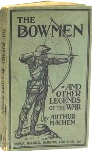 The Bowmen and Other Legends of the War by Arthur Machen