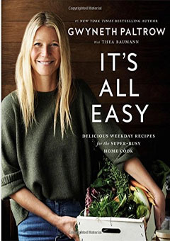 It's All Easy: Delicious Weekday Recipes for the Super-Busy Home Cook by Gwenyth Paltrow