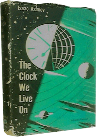 The Clock We Live On