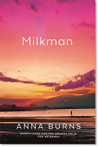 Milkman by Anna Burns, winner of the 2018 Man Booker Prize