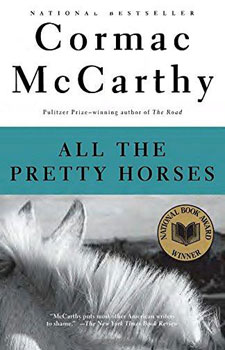 All the Pretty Horses by Corman McCarthy
