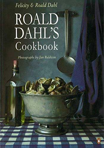 Roald Dahl's Cookbook by Felicity and Roald Dahl
