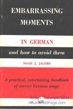 Embarrassing Moments in German by Noah J. Jacobs