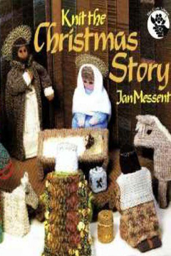 Knit the Christmas Story by Jan Messent