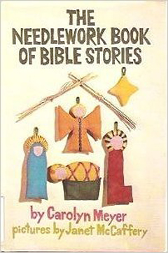 The Needlework Book of Bible Stories by Carolyn Meyer