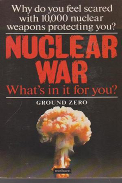 Nuclear War: What's In It For You? by Ground Zero Fund, Inc.