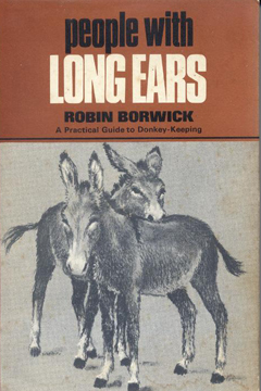 People With Long Ears: A Practical Guide to Donkey-Keeping by Robin Borwick