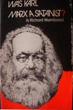 Was Karl Marx A Satanist? by Richard Wurmbrand