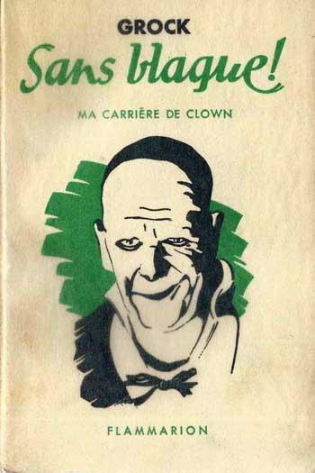 Sans Blaque Ma Carrière de Clown by Grock