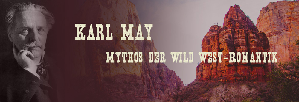 Karl May – Mythos der Wild West Romantik