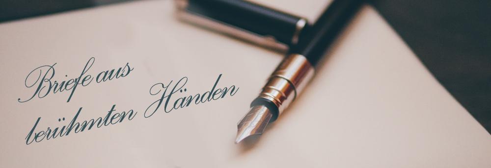 Briefe aus berühmten Händen