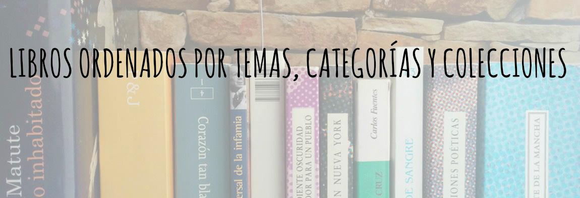 Libros ordenados por categorías, temas y colecciones