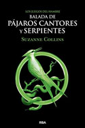 Los Juegos del Hambre. Balada de pájaros cantores y serpientes, Suzanne Collins