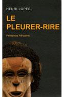 Littérature africaine, Henri Lopès, Le pleurer-rire