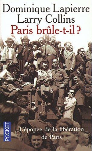 Paris brûle-t-il ? Par Dominique Lapierre et Larry Collins
