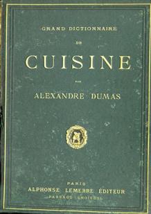 Grand dictionnaire de cuisine de Alexandre Dumas