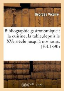 Bibliographie gastronomique de Georges Vicaire