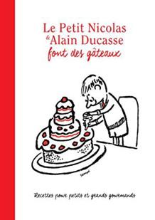 Le Petit Nicolas & Alain Ducasse font des gâteaux de Alain Ducasse