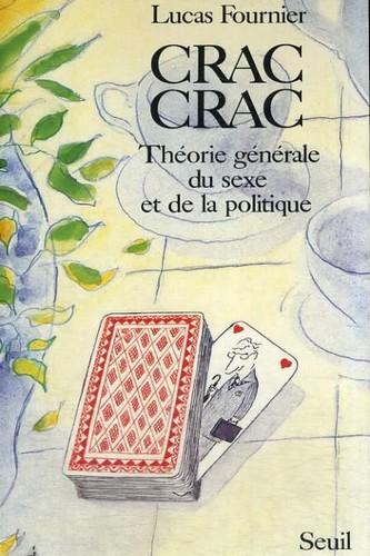 Crac-Crac : Théorie générale du sexe et de la politique