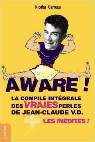 Aware ! La compile intégrale des vraies perles de Jean-Claude Van Damme