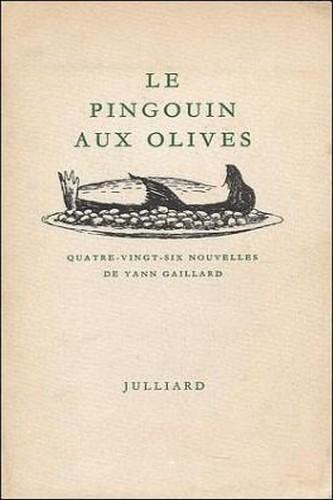 Le pingouin aux olives