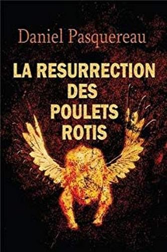 La résurrection des poulets rotis