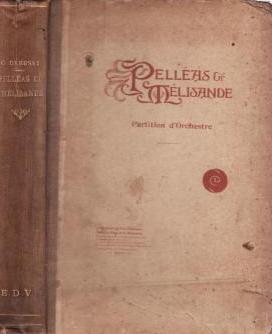 Partitions anciennes de Debussy, Pelléas et Mélisande
