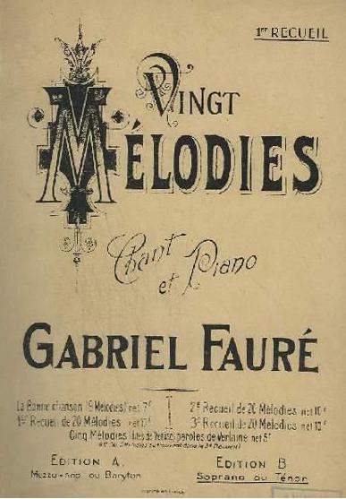 Fauré, 20 mélodies, chant et piano, en 3 receuils