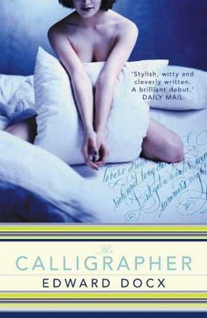 The Calligrapher by Edward Docx