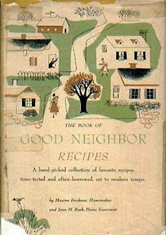 The Book of Good Neighbor Recipes by Maxine Erickson (1952)