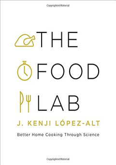 The Food Lab: Better Home Cooking Through Science by  J. Kenji López-Alt