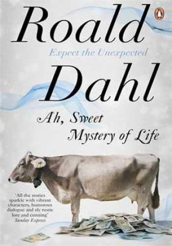 Ah, Sweet Mystery of Life by Roald Dahl