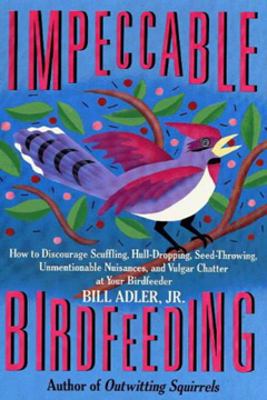 Impeccable Birdfeeding by Bill Adler Jr.