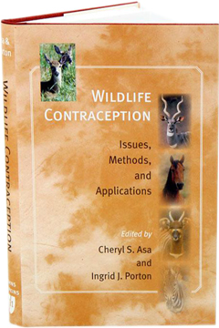 Wildlife Contraception by Cheryl S. Asa and Ingrid J. Porton