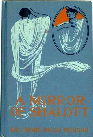 A Mirror of Shalott by Robert Hugh Benson