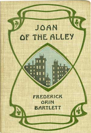 Joan of the Alley by Fredrick Orin Bartlett