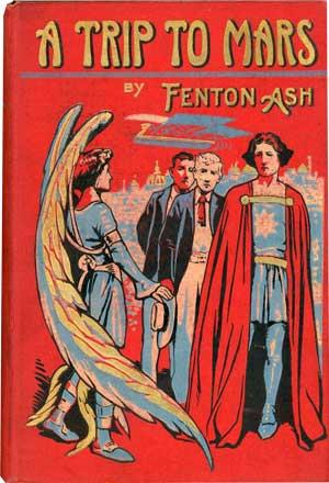 A Trip to Mars by Fenton Ash