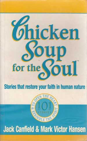 Chicken Soup for the Soul by Jack Canfield & Mark Victor Hansen
