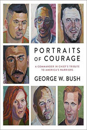 Signed copies of Portraits of Courage: A Commander in Chief's Tribute to America's Warriors by George W. Bush