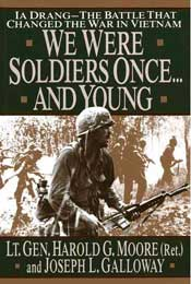 We Were Soldiers Once by Lt. Harold G. Moore and Joseph L. Galloway