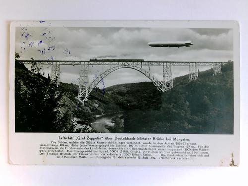 Postkarte: Luftschiff 'Graf Zeppelin' über Deutschlands höchster Brücke bei Müngsten